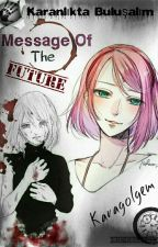 """Massege Of The Future """"Sasusaku"""" by karagolgem"""