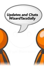 Updates and Chat by WizardTacoSally