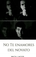No Te Enamores Del Novato ❤(saphael) by Mayabower1