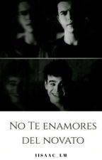 No Te Enamores Del Novato.  by IsaacAndJuanco
