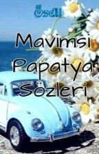 Mavimsi Papatya Sözleri by mavimsipapatya_