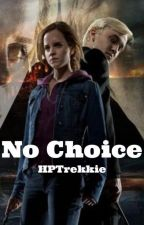 No Choice (Dramione/Veela) by HPtrekkie