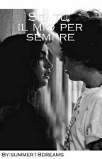 Sei tu il mio per sempre by summer18dreams