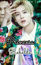 Princesa Rebelde (HunHan)  by JLHunHanYoonMin