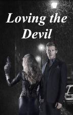 Loving the devil (Klaus Mikaelson) by AnonymousFab893
