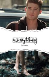 Everything - t.r by fav-stories