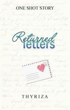 Returned Letters (ONE SHOT) by Thyriza