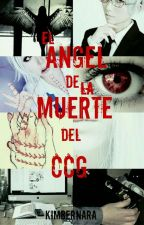 El Ángel de la Muerte del CCG (Juuzou Suzuya) by KimberNara