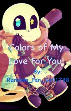 Colors of My Love For You! (Ink! Sans x Reader )  by Random_Fan_Girl1738