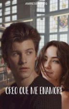 """¡Creo Que Me Enamore!"" ||Shawn Mendes|| TERMINADA || by AmeResendizS"