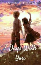 7 Days With You by LindaStefani