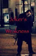 Joker's Weakness  by Captain_Johnny_Depp