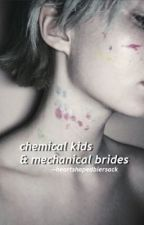 - chemical kids & mechanical brides ; andy b. by heartshapedbiersack