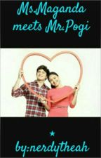 Ms.Maganda Meets Mr.Pogi (JaDine Story) (On-Going) by nerdytheah
