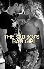 The Bad Boys Bad Girl | Book 1||✔ by ClumsyxWriter