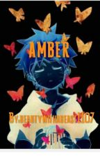 Amber (Slow Updates) by beautywithabeast1107