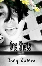 One Shots ↔ Joey Birlem by JcxJbxJs