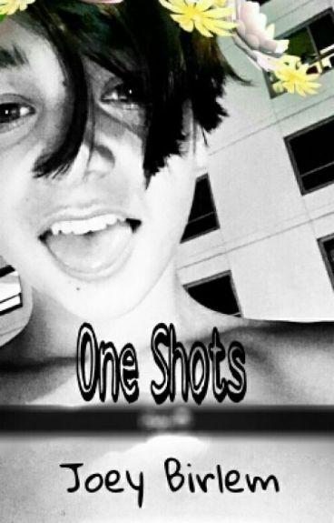 One Shots ↔ Joey Birlem