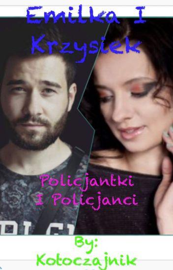 Emilka I Krzysiek - policjantki I Policjanci
