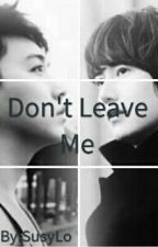 Don't Leave Me by MonySusyLo20