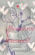 ¿Mounstros Y Humanos? [SansX____] by Thais_MR