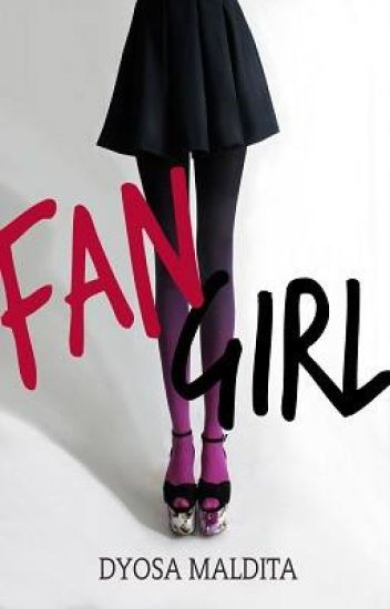 Fan Girl by Dyosa Maldita (Published by Bookware Publishing Corporation)