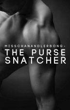 The Purse Snatcher by MissChanandlerBong-