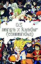 O.S Manga x Reader {Commandes Ouvertes} by Sylenciio