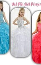 Und Plötzlich Prinzessinnen by Lealoveyou2