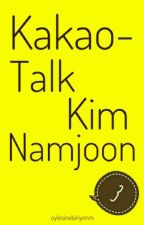 Kakaotalk ~ Kim Namjoon by oylesinebiriyimm
