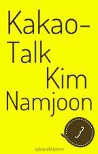 Kakaotalk -  Kim Namjoon  by oylesinebiriyimm