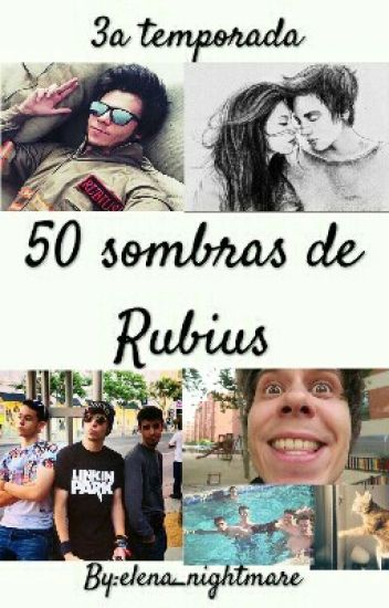 3a temporada- 50 Sombras de Rubius [Fan Fiction]