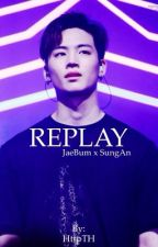 REPLAY || JaeBum x SungAn by HttpTH