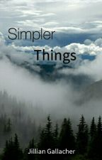 Simpler Things by jilliangallacher