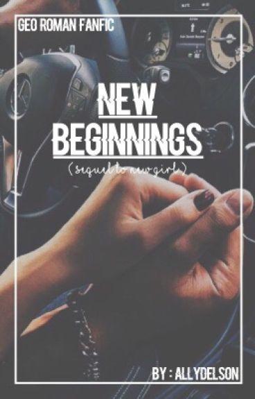 New Beginnings ; Geo Roman