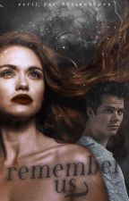 Remember Us  (Stydia) [TERMINÉE] by 0brienr0den