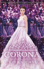 La Corona (La Seleccion #5.1) -Epílogo Extra- by Pershea