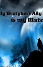 My Brothers Ally Is My Mate?  by R-Baden