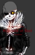 「Miserable at Best」→Gaster!Sans x Reader by nikken-chugget