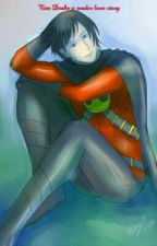 Tim Drake X Reader Love Story  by BloodyPainter_1
