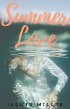 Summer Love - A One Shot [COMPLETED] by JasminAMiller