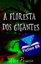 A Floresta dos Gigantes by Alanpessoaa