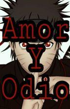 Naruto Uchiha: Amor Y Odio by KiraNoShadow