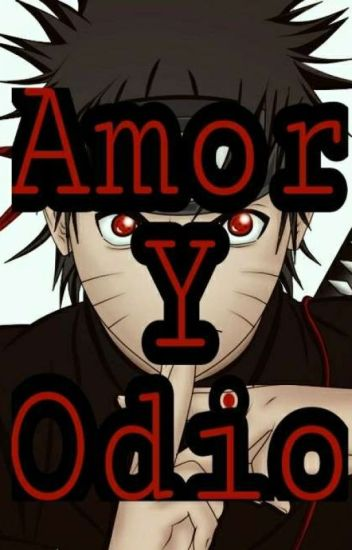 Naruto Uchiha: Amor Y Odio