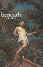 beneath by birdiehere