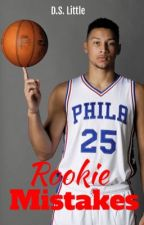 Rookie Mistakes (A Ben Simmons Story) by DLittleWriter