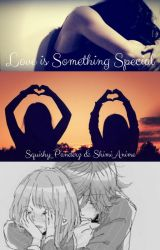 Love Is Something Special by DumbNarcissists