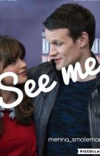 See me (Matt Smith and Jenna Coleman) by menna_smoleman