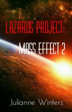 Lazarus Project: Mass Effect 2 (Shenko) by Julianne_Winters