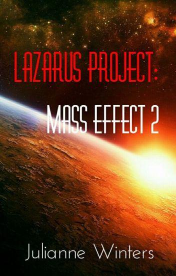 Lazarus Project: Mass Effect 2 (Shenko)